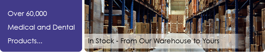 Over 20,000 Medical and Dental Products In Stock - From Our Warehouse to Yours